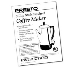 Instruction Manual for the Presto® 6-Cup Stainless Steel Coffee Maker
