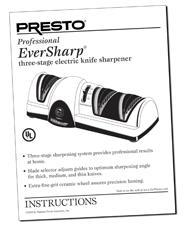 Instruction Manual for the Presto® Professional EverSharp® 3-stage electric knife sharpener