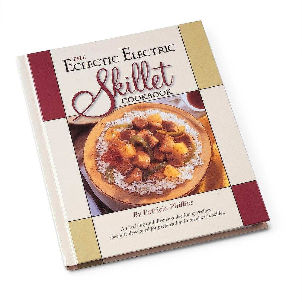 The Eclectic Electric Skillet Cookbook Skillets Presto